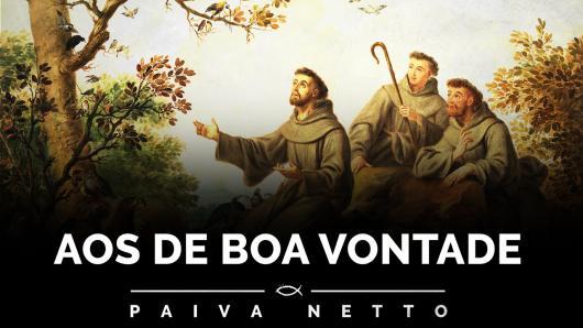 Prece Aos de Boa Vontade, de autoria de São Francisco de Assis, patrono da Legião da Boa Vontade